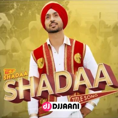 Shadaa (Title Song)