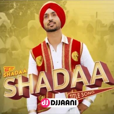 Shadaa (Title Song)