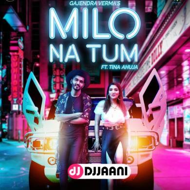 Milo Na Tum ft Tina Ahuja