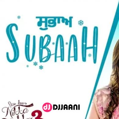 Subaah (Nikka Zaildar 3)