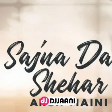 Sajna Da Shehar