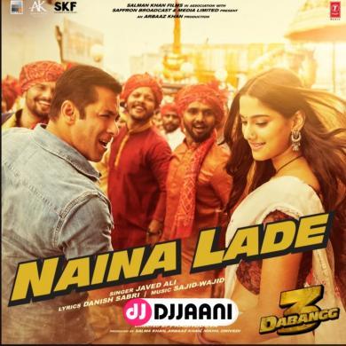Naina Lade (Dabangg 3)