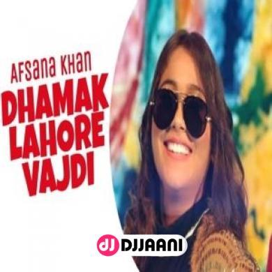 Dhamak Lahore Vajdi