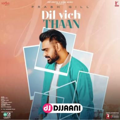 Dil Vich Thaan