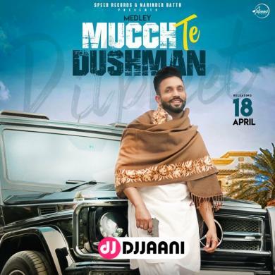Mucch Te Dushman