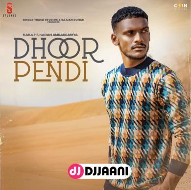 Dhoor Pendi (Original)